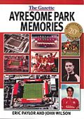 Ayresome Park Memories 20th Anniversary Edn