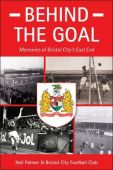 Behind the Goal Memories of Bristol Citys East End