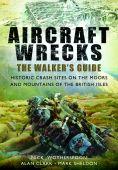 Aircraft Wrecks A Walkers Guide
