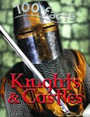 100 Facts: Knights and Castles (Out of Print)