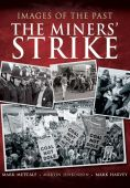 Images of the Past The Miners Strike