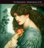 Pre-Raphaelites Masterpieces of Art HB