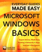 Microsoft Windows Basics: Expert Advice Made Easy