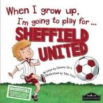 When I grow up Im going to play for Sheffield United HB