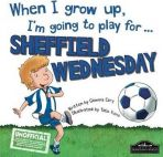 When I grow up Im going to play for Sheffield Wednesday HB