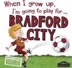 When I grow up Im going to play for Bradford City HB