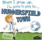 When I grow up Im going to play for Huddersfield HB
