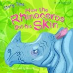 Just So Stories: How the Rhinoceros got his Skin
