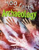 100 Facts: Archaeology