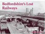 Bedfordshires Lost Railways