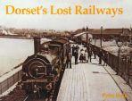 Dorsets Lost Railways