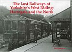 The Lost Railways of Yorkshires West Riding Harrogate and the North