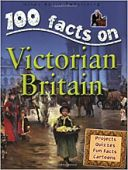 100 Facts: Victorian Britain