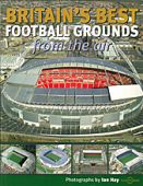 Britains Best Football Grounds From the Air