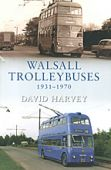 Walsall Trolleybuses 1931-1970 (SP)