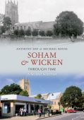 Soham and Wicken Through Time A 2nd Selection