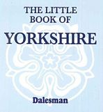 Little Book of Yorkshire