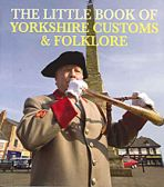 Little Book of Yorkshire Customs and Folklore