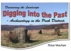 Digging into the Past: Archaeology in the Peak District