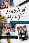 Match of my Life-  Leeds Rhinos