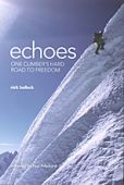 Echoes - One climbers hard road to freedom