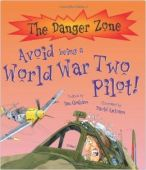 Avoid Being a World War Two Pilot - Danger Zone
