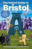 Naked Guide to Bristol New Ed