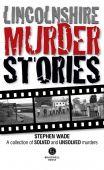 Lincolnshire Murder Stories