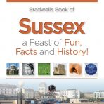 Bradwells Book of Sussex: A Feast of Fun, Facts and History!