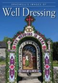 Bradwells Images of Derbyshire Well Dressing
