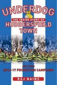 Underdog: The Inside Story of Huddersfield Town