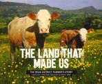 The Land That Made Us: The Peak District farmer's story